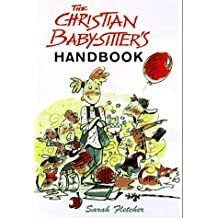 The Christian Baby-sitters Handbook