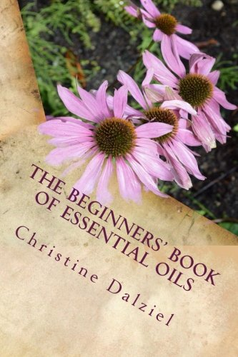 The Beginners' Book of Essential Oils: Learning to Use Your First 10 Essential Oils with Confidence (Joybilee Farm) (Volume 2) ebook