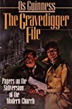 The Gravedigger File : Papers on the Subversion of the Modern Church, Guinness, Os, 0877848173
