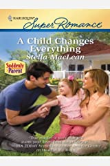 A Child Changes Everything (Suddenly a Parent) Kindle Edition