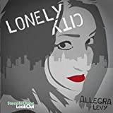Lonely City by Allegra Levy