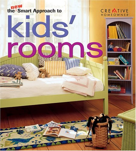 The New Smart Approach to Kids Rooms (New Smart Approach Series)