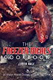 The Freezer Meals Cookbook: 30 Make-Ahead Dishes to Save You Time