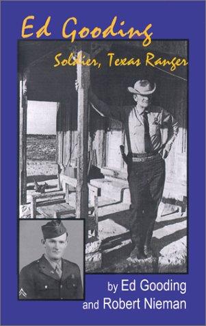Ed Gooding: Soldier, Texas Ranger