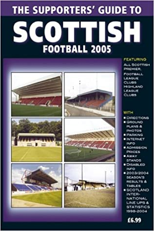 The Supporters' Guide to Scottish Football 2005