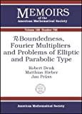 R-Boundedness, Fourier Multipliers, and Problems of Elliptic and Parabolic Type, Robert Denk and Matthias Hieber, 0821833782
