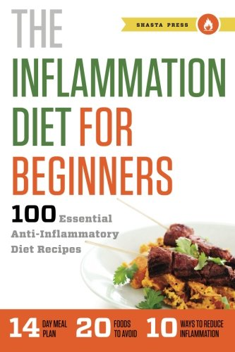 (Inflammation Diet for Beginners: 100 Essential Anti-Inflammatory Diet Recipes)