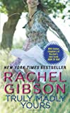 Truly Madly Yours, Rachel Gibson, 0380801213