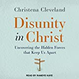 Disunity in Christ: Uncovering the Hidden Forces