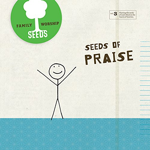 Seeds Family Worship: Seeds of Praise, Vol. 3