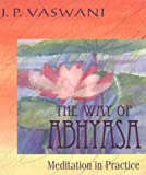 The Way of Abhyasa, J. P. Vaswani, 0892438266