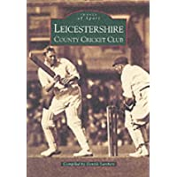 Leicestershire CCC Images (Archive Photographs: Images of Sport)