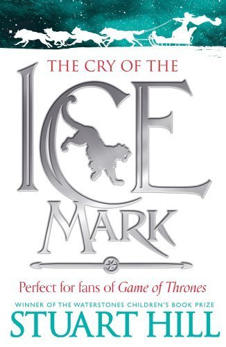 The Cry of the Icemark by Hill, Stuart (June 6, 2013) Paperback