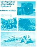 Safe Operation of Agricultural Equipment, Dale Hull, Thomas Silletto, 0913163279