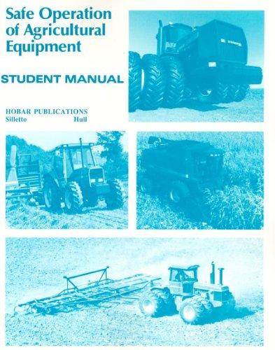 Safe Operations of Agricultural Equipment: Student Manual -  Hull, Dale, Paperback
