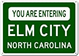 You Are Entering ELM CITY, NORTH CAROLINA City Sign - Heavy Duty - 12