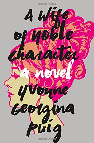 A Wife of Noble Character: A Novel