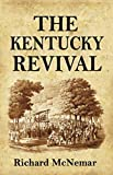 The Kentucky Revival: A Short History Of the Late