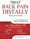 img - for Treat Back Pain Distally: Get Instant Pain Relief with Distal Acupuncture book / textbook / text book