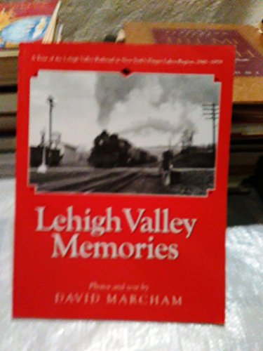 Lehigh Valley Memories: A Tour of the Lehigh Valley Railroad in New York's Finger Lakes Region, ()