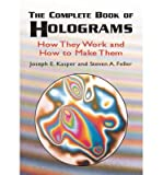 img - for [ The Complete Book of Holograms: How They Work and How to Make Them By Kasper, Joseph Emil ( Author ) Paperback 2001 ] book / textbook / text book