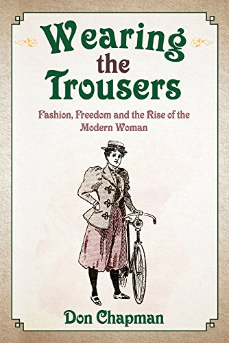 [BEST] Wearing the Trousers: Fashion, Freedom and the Rise of the Modern Woman<br />[P.P.T]