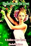Undercover in Love: A Goddess of Love Novella (Goddess of Love Series Book 2)
