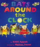 Bats Around the Clock, Kathi Appelt, 0688164706