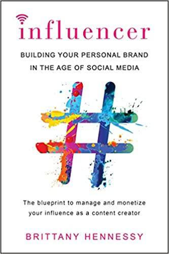 6c0f019b1667 Amazon.com: Influencer: Building Your Personal Brand in the Age of Social  Media (9780806538853): Brittany Hennessy: Books