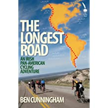 The Longest Road: An Irish Pan-American Cycling Adventure