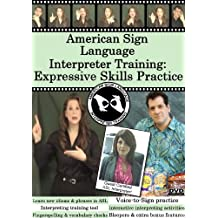 American Sign Language Interpreter Training: Expressive Skills Practice, Vol. 1