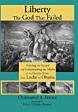 Liberty, the God That Failed, Christopher A. Ferrara, 1621380203