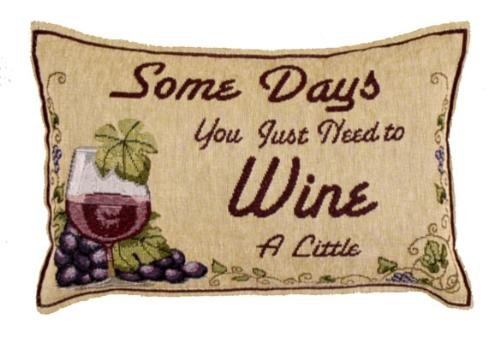 Decorative Toss Tapestry Pillow - Some Days You Just Need to Wine Decorative Tapestry Toss Pillow Made in the USA SKU PA-Little