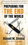 img - for Preparing for the End of the World: Writings from the Apostle Paul to the Thessalonians Regarding the End Times book / textbook / text book