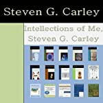 Intellections of Me, Steven G. Carley: A Psychology Journal | Steven Carley
