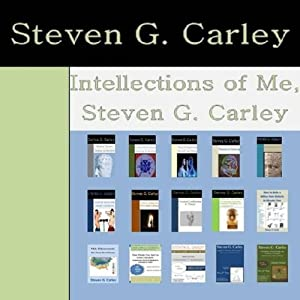 Intellections of Me, Steven G. Carley Audiobook