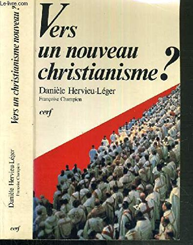Vers un nouveau christianisme?: Introduction a la sociologie du christianisme occidental (Sciences humaines et religions) (French Edition)