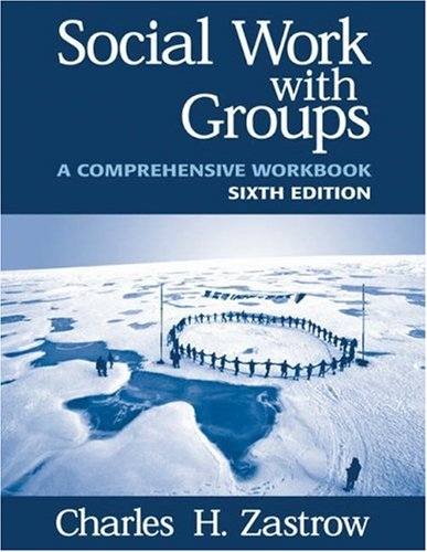 Social Work with Groups: A Comprehensive Workbook