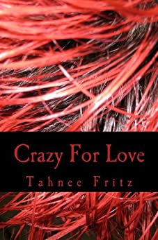Crazy For Love by [Fritz, Tahnee]