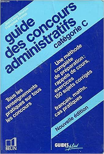 df20195374a Amazon.fr - Guide des concours administratifs  Catégorie C - Jean-Louis  Boursin - Livres