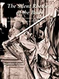 img - for The Silent Rhetoric of the Body : A History of Monumental Sculpture and Commemorative Art in England, 1720-1770(Hardback) - 2008 Edition book / textbook / text book