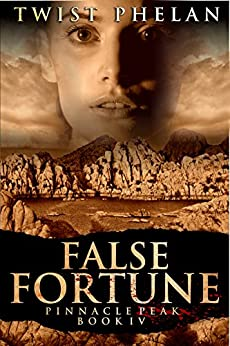 False Fortune (Pinnacle Peak Book 4) by [Phelan, Twist]
