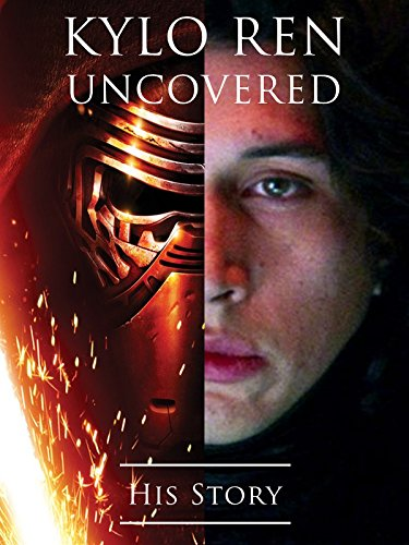 Kylo Ren Uncovered: His Story, used for sale  Delivered anywhere in USA