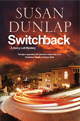 Switchback: A San Francisco Mystery (A Darcy Lott Mystery Book 6)