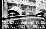 Belgrade Belongs to Me, Boogie, 1576874656