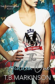 The Hidden One (The Chosen One Book 2) by [Markinson, T.B.]