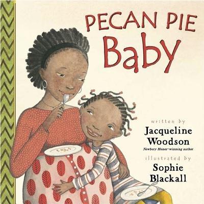 Pecan Pie Baby[PECAN PIE BABY][Hardcover] (Pecan Baby Pie)