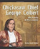Chickasaw Chief George Colbert, Rickey Butch Walker, 1934610712