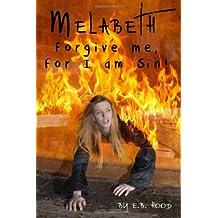 Melabeth Book2: Forgive Me for I am Sin (Volume 2)