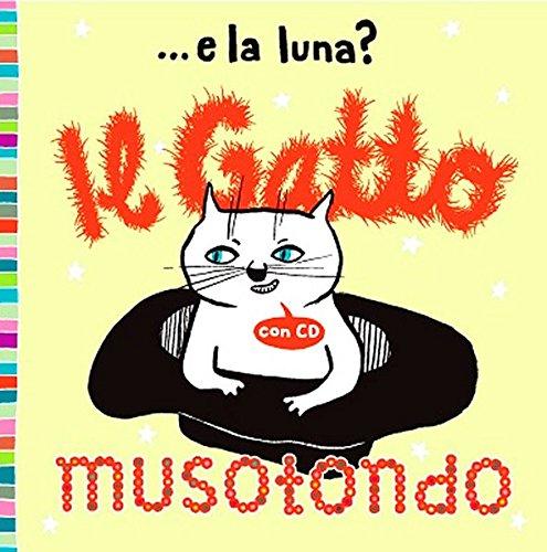 Il Gatto Musotondo Italienische Kinderlieder (Musik-CD): Lieder für Große und Kleine. Inkl. illustriertem Büchlein mit italienischen Liedtexten und deutscher Übersetzung.